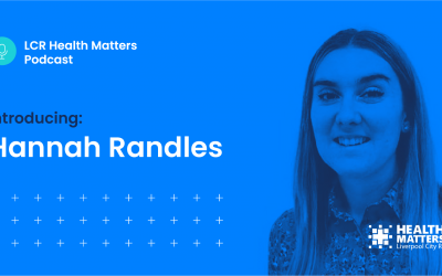 LCR Health Matters podcast: Episode 4
